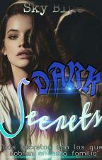 DARK SECRETS by Sky_blue57