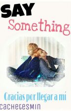 Say Something (VHope) by CachetesMin