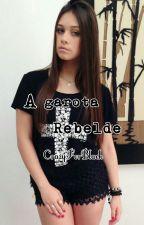 A garota rebelde by DreamyLibriana