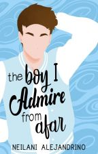 The Boy I Admire From Afar by sweetdreamer33