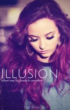 Illusion• book one  by thxt_fangirl