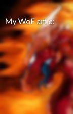 My WoF art c: by EchoIsATrenchcoat