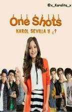 One Shots | Karol Sevilla y ¿? by x_Karolita_x