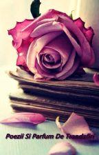 Poezii Si Parfum de Trandafiri by DarkButterfly98