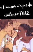 《L'amour n'a pas de couleur.》M&Z. by Paname9_