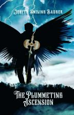 The Plummeting Ascension #Wattys2019 by 7Angelo7Custode7