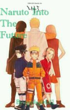 Naruto into the future by applegirlz11