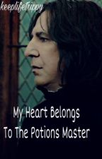 My Heart Belongs To The Potions Master by keeplifetrippy
