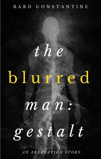 The Blurred Man: Gestalt