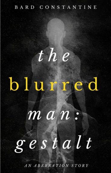 The Blurred Man: Gestalt (TNT Horror Contest) by BardConstantine