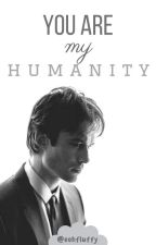II. You Are My Humanity (Damon Salvatore FF) by oohfluffy