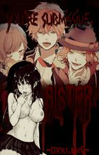 ❀; You're submissive, sister.     ||Diabolik lovers|| by -Dxrling-