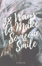 38 Ways to Make Someone Smile [Golden Trio Era] by etmisg