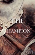 THE CHAMPION - GAME OF THRONES by Calvinmybackpack