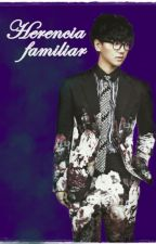 Herencia familiar {YeHyun} by Ambrose-yh