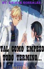 TAL COMO EMPEZO TODO TERMINO by ArianaGonzales345