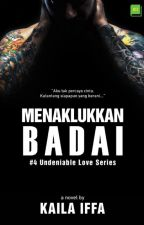 Menaklukkan Badai #4 Undeniable Love Series by kailaiffa