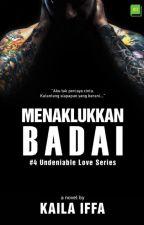 Menaklukkan Badai #4 Undeniable Love Series by kailaiffa