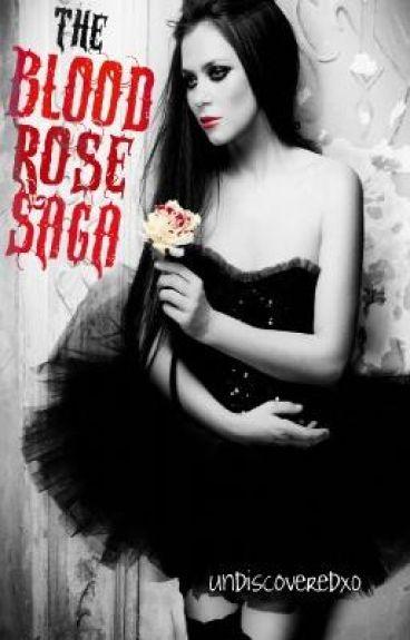 The Blood Rose Saga