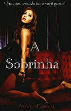 A Sobrinha by AnaLauraFagundes