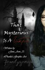 The Mysterious Nerd Is A Vampire by familyGang16
