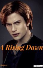 A Rising Dawn (Avery and Jasper story book 1)  by megabee33