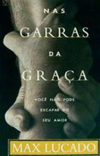 Nas Garras da Graça by CaioAlmeida1