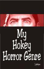 My Hokey Horror Genre by lyttlejoe