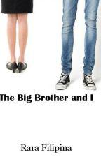 The Big Brother and I (ON HIATUS) by RaraFilipina
