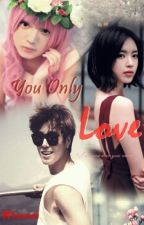 You Only Love by Misscelyunjae