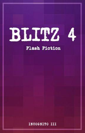 Blitz #4 - Flash Fiction by WattIncognito