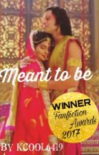 Meant to Be - Lakshmila Fanfiction #The2017Awards #TheHeavenlyAwards2017 by KCool6419