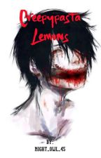 Creepypasta Lemons // Requests open! by Night_Owl_45