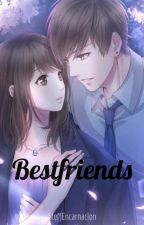 [COMPLETED] Bestfriends by SteffEncarnacion