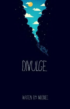 Divulge (One Liner Stories) by moodiee