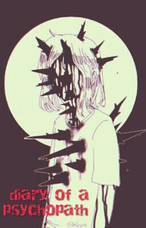 Diary Of A Psycopath by MaryHellfire