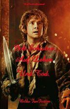 Ich Schwöre ... Auf Leben Und Tod. [Bilbo-FF] (Abgeschlossen✔) by kuchenkruemel