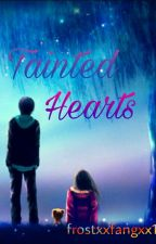 Tainted Hearts  by Frostxxfangxx15