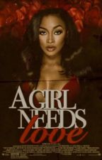 ♥A Girl Needs Love♥ [BOOK 1] by Imperfectt_Child