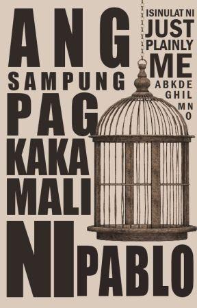 Ang Sampung Pagkakamali ni Pablo by JustPlainlyMe