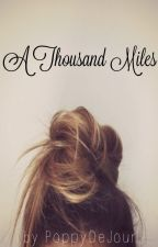 A Thousand Miles (Twilight FF) beendet by PoppyDeJour