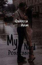 My Possessive Nerd by Meeyraamor