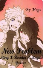 New Problem ~ Sting X Reader X Rogue ~ Sequel to New Girl by Pretty-Little-Things