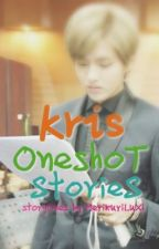 [EXO] Kris One Shot Stories by MeriKuriLuXi