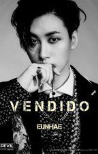 Vendido (EunHae) by PerlaAlexisLee97