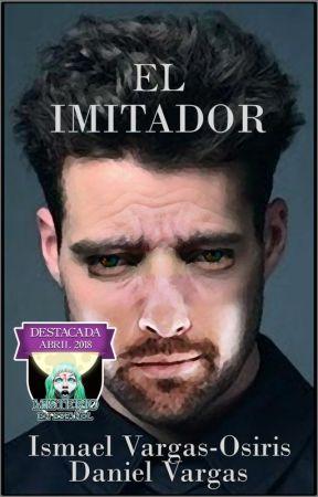 El Imitador. by IsmaelVargasOsiris