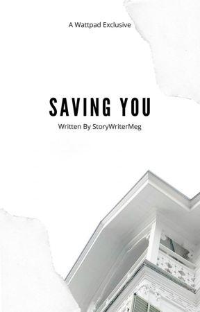 Saving You   ✓ by StoryWriterMeg