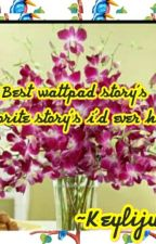 The Best Wattpad Story's I Ever Had by keylijung