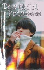 [Taehyung ff]The Cold Princess!!  by jo_bts