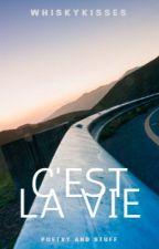 c'est la vie | complete ✓  by whiskykisses